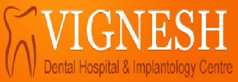 Vignesh Dental Hospital & Implantology Centre