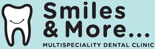 Smiles & More - Multispeciality Dental Clinic