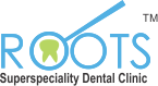 Roots Superspeciality Dental Clinic