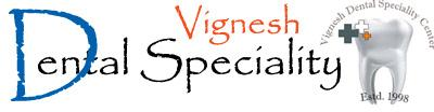 Vignesh Dental Speciality Center