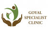 Goyal Specialist Clinic
