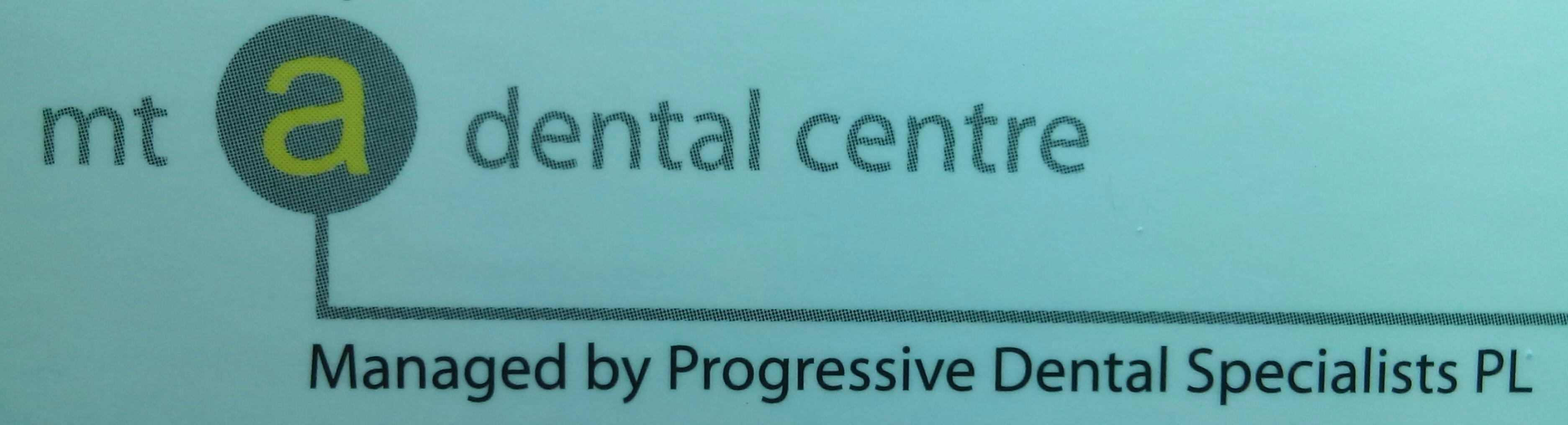 MT A Dental Centre by Progressive Dental Specialists
