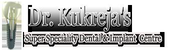 Dr. Kukreja's Super Speciality Dental Centre