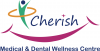 Cherish Medical and Dental Wellness Centre