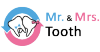Mr. & Mrs. Tooth Dental Clinic