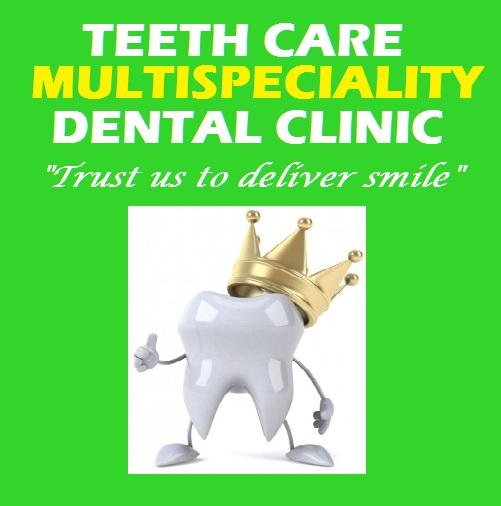 Teeth Care Multispeciality Dental Clinic