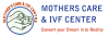 Mother's Care & IVF Center