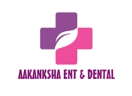 AAKANSHA E.N.T & DENTAL MAXILOFACIAL CARE