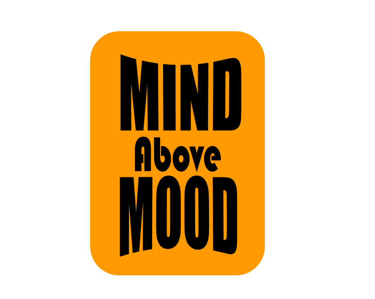 Mind Above Mood