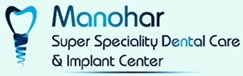 Manohar Super Speciality Dental Care & Implant Center