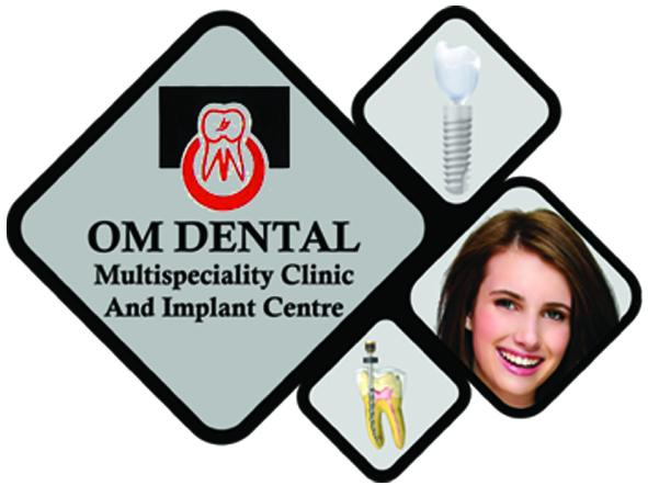 Om Dental Multispeciality Clinic & Dental Implant Centre