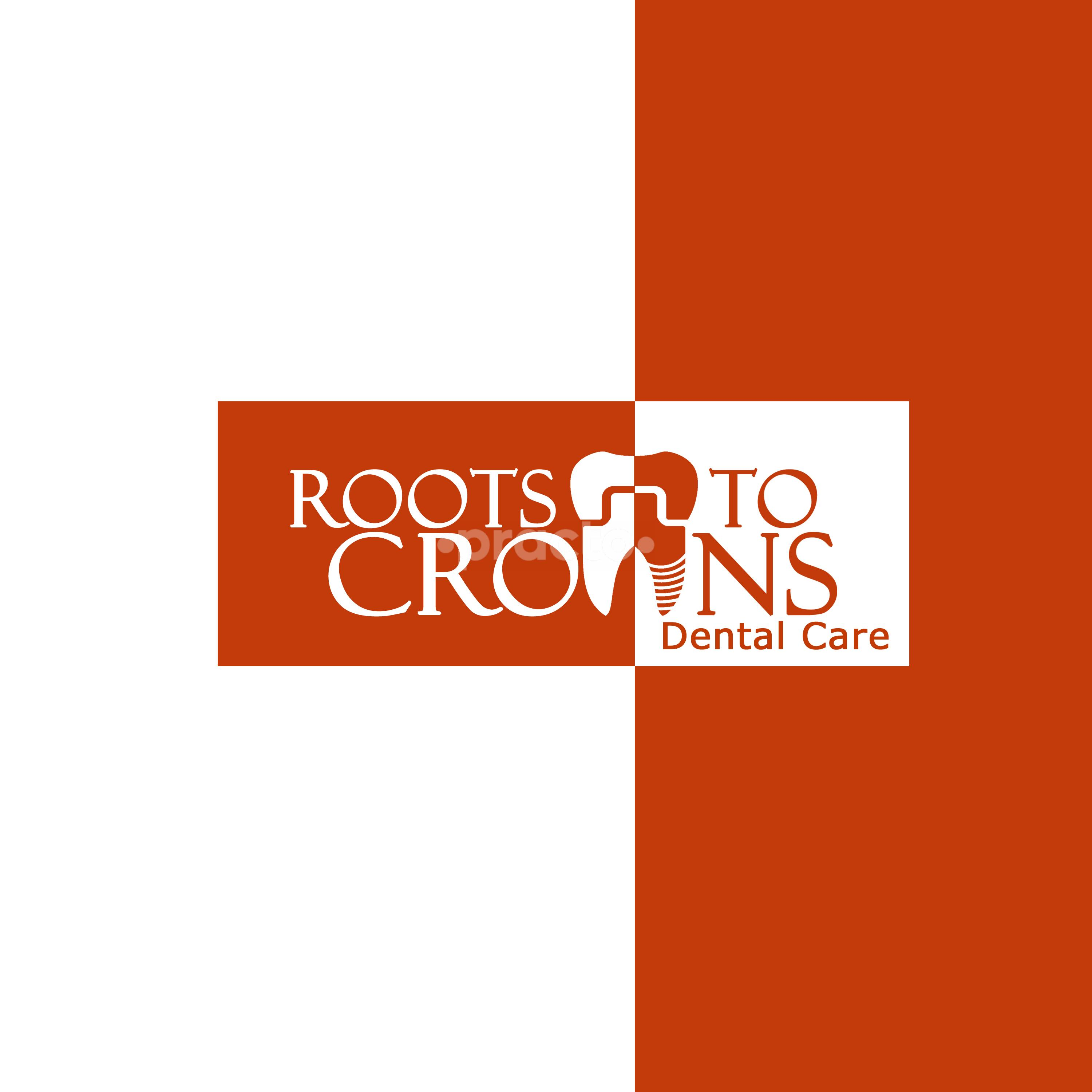 Roots to Crowns Dental Care