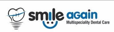 Smile Again Multispeciality Dental Care