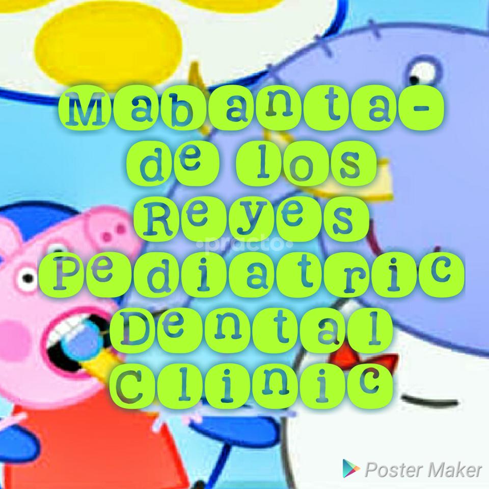 Mabanta - De los Reyes Pediatric Dental Clinic