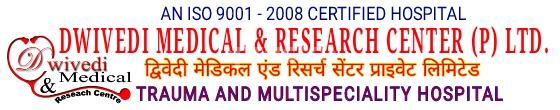 Dwivedi Medical and Research Centre