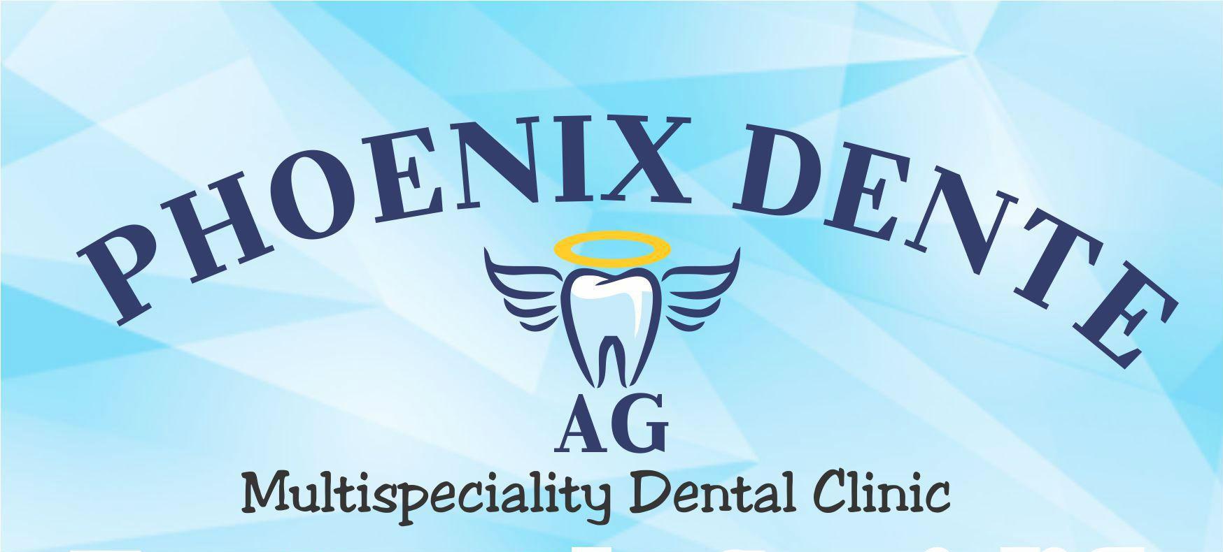 Phoenix Dente Multispeciality Dental Clinic
