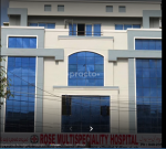 ROSE MULTI SPECIALITY HOSPITAL