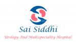 Sai Siddhi Urology and Multispeciality Hospital