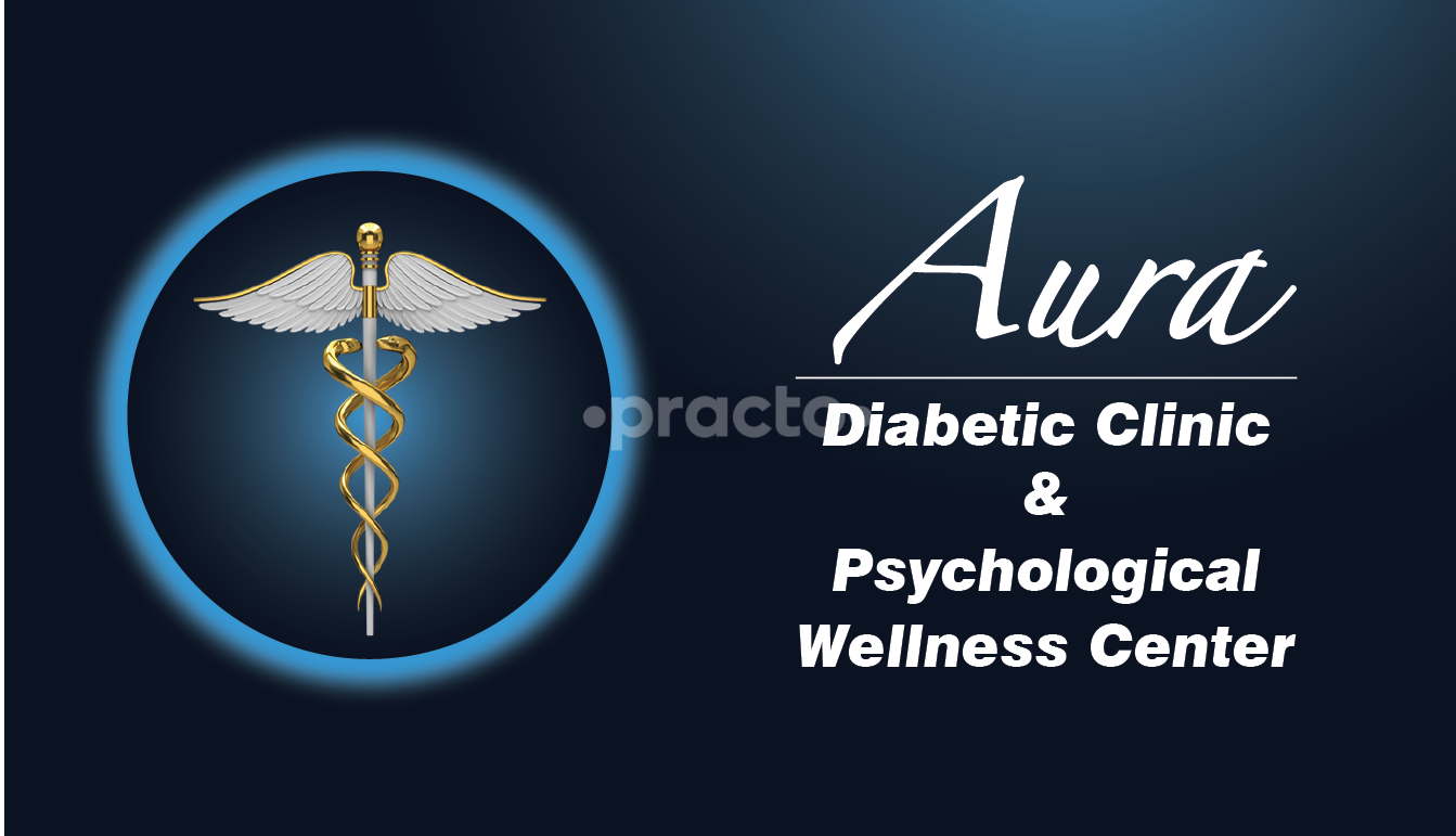 Aura Diabetic Clinic & Psychological Wellness Center