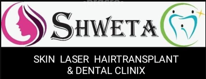 Shweta Skin Laser Hair Transplant and Dental Clinic