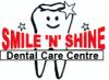 Smile 'N' Shine Dental Care Centre